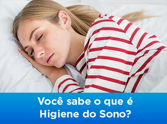 Você sabe o que é Higiene do Sono?